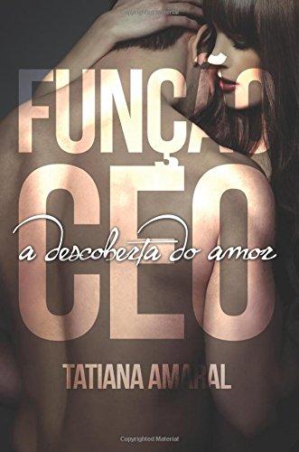 Funcao CEO - A Descoberta do Amor (Volume 2)