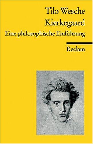 Kierkegaard: Eine philosophische Einführung