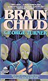 Brain Child (0380718049) by Turner, George