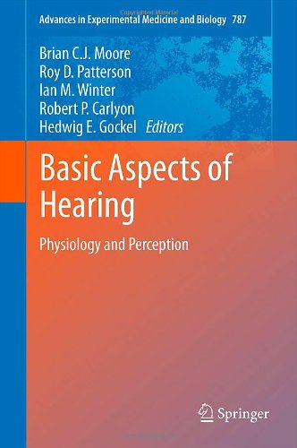 Basic Aspects Of Hearing: Physiology And Perception (Advances In Experimental Medicine And Biology)