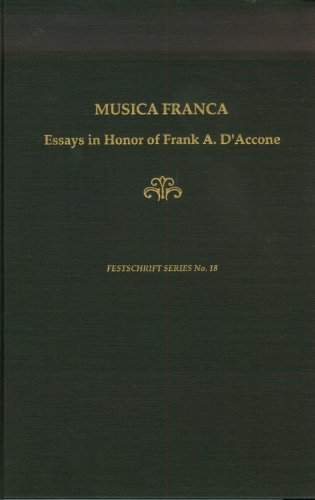 daccone essay festschrift franca frank honor in musica series Musica franca: essays in honor of frank a d'accone (festschrift series) by frank a d'accone, irene alm, alyson mclamore and colleen reardon (sep 1996.