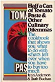 Half a Can of Tomato Paste and Other Culinary Dilemmas: A Cookbook (0060101474) by Jean Anderson