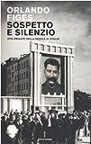Sospetto e silenzio. Vite private nella Russia di Stalin (8804587377) by Orlando Figes