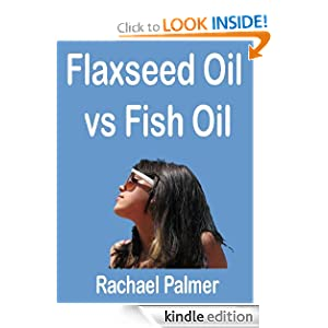 Flaxseed  Fish  on Flaxseed Oil Vs Fish Oil  Flax Seed Oil Or Flax Oil And Fish Oil Are