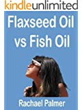 Flaxseed Oil vs Fish Oil: Flax seed oil or flax oil and fish oil are valuable omega 3 sources. Omega 3 fatty acids give the healthy flaxseed oil benefits