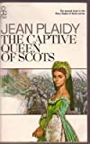 The Captive Queen of Scots - Mary Queen of Scots Series Number 2 (Pan) Jean Plaidy