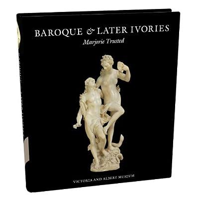 Baroque & Later Ivories (Hardback)