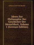 Ideen Zur Philosophie Der Geschichte Der Menschheit, Volume 1 (German Edition)