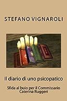 Il diario di uno psicopatico: Sfida al buio per il Commissario Caterina Ruggeri (Le indagini del Commissario Caterina Ruggeri) (Volume 3) (Italian Edition)