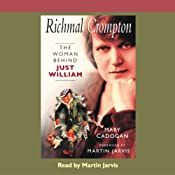 Richmal Crompton: The Woman Behind Just William | [Mary Cadogan]