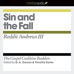 Sin and the Fall: The Gospel Coalition Audio Booklets | [Reddit Andrews III]