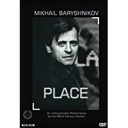 Place - Mikhail Baryshnikov