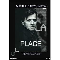 Place - Mikhail Baryshnikov
