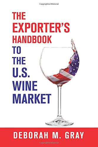 The Exporter's Handbook to the US Wine Market by Deborah M. Gray