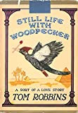 Still life with Woodpecker (0553012606) by Tom Robbins