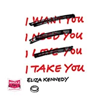 I Take You (       UNABRIDGED) by Eliza Kennedy Narrated by Katherine Mangold