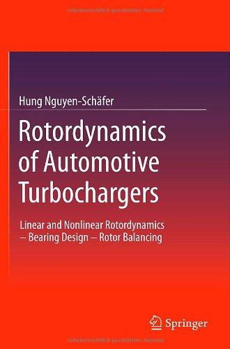 Rotordynamics of Automotive Turbochargers: Linear and Nonlinear Rotordynamics - Bearing Design - Rotor Balancing