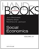 Handbook of Social Economics, Volume 1A, Volume 1A