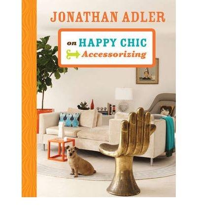 jonathan-adler-on-happy-chic-accessorizing-hardback-common