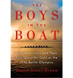{ The Boys in the Boat: Nine Americans and Their Epic Quest for Gold at the 1936 Berlin OlympicsHardcover } Brown, Daniel James ( Author ) Jun-04-2013 Hardcover