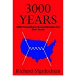 [ [ [ 3000 Years [ 3000 YEARS ] By Mgrdechian, Richard ( Author )Sep-01-2006 Paperback