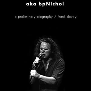aka BpNichol: A Preliminary Biography | [Frank Davey]