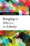 img - for Bringing the Arts into the Library book / textbook / text book
