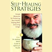 Self-Healing Strategies: Simple Measures for Protecting Your Health, Staying Well, and Living Together | [Andrew Weil]