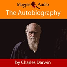 The Autobiography of Charles Darwin Audiobook by Charles Darwin Narrated by Greg Wagland