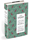 The Story: Love, Loss & The Lives of Women: 100 Great Short Stories