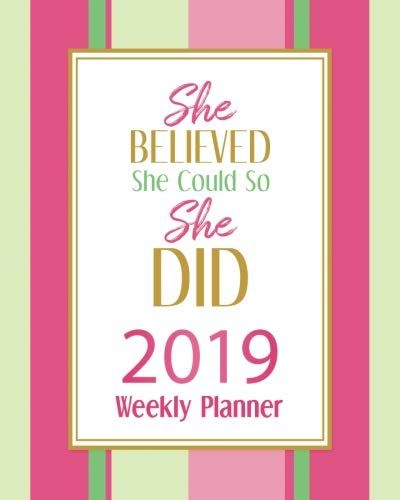 She Believed She Could So She Did-2019 Weekly Planner A Year - 365 Daily - 52 Week-Daily Weekly Monthly Planner Calendar, Journal Planner and ... Quotes (January 2019 to December 2019) [Planner, Ariana] (Tapa Blanda)