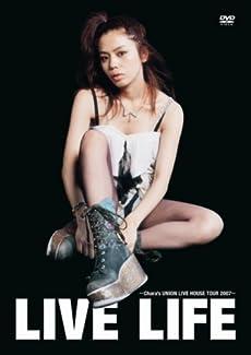LIVE LIFE~Chara's UNION LIVE HOUSETOUR 2007~ [DVD]
