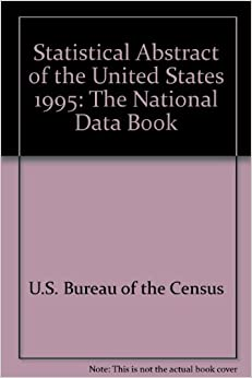 Statistical abstract of the united states 1995 the national data book u s bureau of the - United states bureau of the census ...