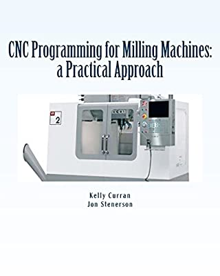 Cnc Programming for Milling Machines: A Practical Approach