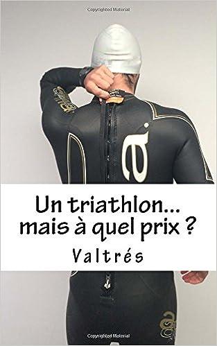 Un triathlon...mais à quel prix ?