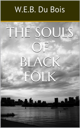 an analysis of themes in souls of black folk by w e b du bois Web du bois, the souls of black folk (1903) 1  the souls of black folk  by web du bois the forethought  herein lie buried many things which if read with patience may show the.
