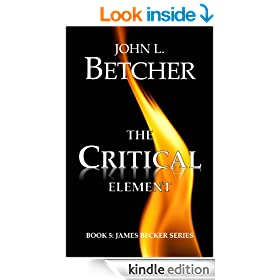 The Critical Element (James Becker Suspense/Thriller Series Book 5)