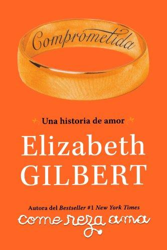Comprometida: Una historia de amor / Committed: A Love Story (Spanish Edition)
