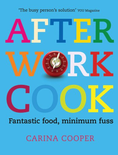 After Work Cook: Fantastic food, minimum fuss
