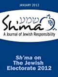 img - for Sh'ma on The Jewish Electorate 2012 (Sh'ma Journal: Independent Thinking on Contemporary Judaism) book / textbook / text book