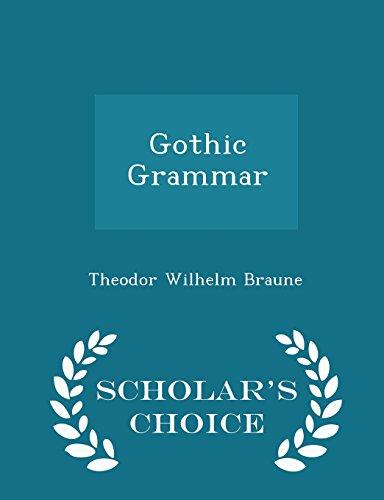 Gothic Grammar - Scholar's Choice Edition