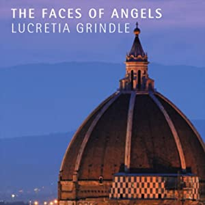 The Faces of Angels | [Lucretia Grindle]