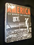 America: Le Siècle en photos (French Edition) (2732427837) by Sandler, Martin W.