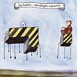 Goodnight Unknown - Lou Barlow