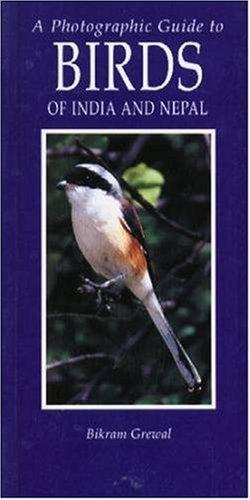 Photographic Guide to Birds of India and Nepal: Also Bangladesh, Pakistan, Sri Lanka