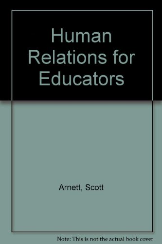 Human Relations for the Educator: Meeting the Challenges...