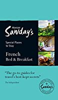 French Bed & Breakfast (Special Places to Stay) (Alastair Sawday's Special Places to Stay)