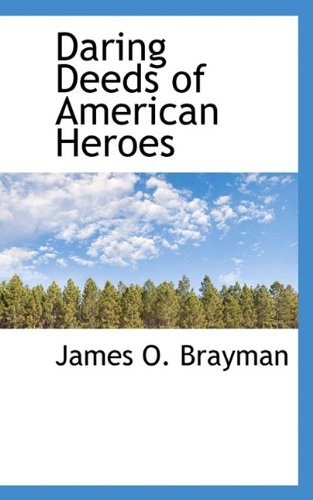Daring Deeds of American Heroes