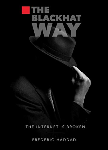 The BlackHat Way (The Internet Is Broken Book 1)