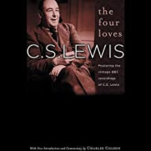 The Four Loves (       UNABRIDGED) by C.S. Lewis Narrated by C.S. Lewis